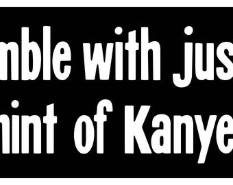 New Black Comedy Sticker Humble With Just a Hint of Kanye West Attitude Funny Ironic