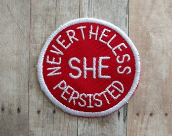 Nevertheless She Persisted Patch, Embroidered Canvas with Choice of Finding and Color, Feminist Badge, Elizabeth Warren Fan, Made in USA