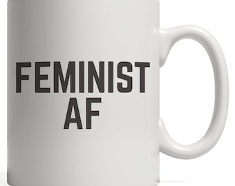 Feminist AF Mug - Feminists Femme Gift To Push Back Misoginy With Feminism Message To Support Women's Rights, Gender Equality And Equal Pay