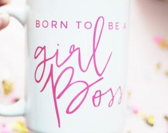 Born to Be a Girl Boss Coffee Mug - Coffee Cup - Large Coffee Mug - Statement Mug - Sassy Mug - Large Mug - Funny Mug - Statement Mugs