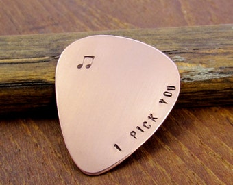 Copper Guitar Pick Hand Stamped With - I PICK YOU - And Music Notes --- Great Gift For Musicians