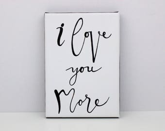 Mothers Day Gift, I Love You More, Original Painting, I Love You Most, I Love You, I Love You More Sign, Quote Art, Gift For Her, Women Gift