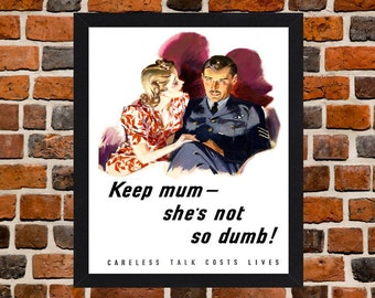 Framed Keep Mum She's Not So Dumb Second World War British Propaganda Poster A3 Size Mounted In Black Or White Frame