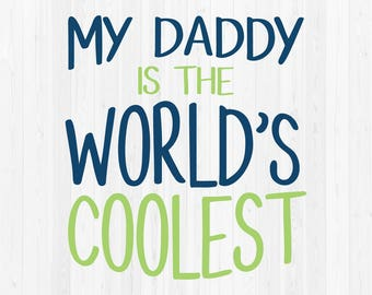 My Daddy is the World's Coolest SVG Cut File - Father's Day SVG
