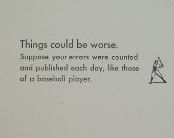 Letterpress Baseball Quote - Things Could Be Worse