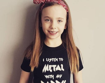 I listen to Metal with my Daddy childrens T shirt alternative goth rock