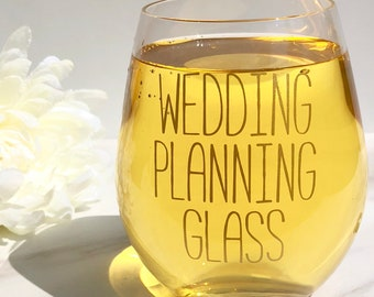 Wedding Planning Wine Glass - Stemless Wine Glass - Bride Gift -Engagement Gift - Wedding Planning - Bridal Shower Gift - Gift for Her - Cup