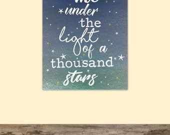 Kiss me under the light of a thousand stars