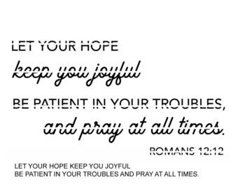 Scripture Romans 12:12 Let your hope keep you joyful digital stamp by Tierra Jackson
