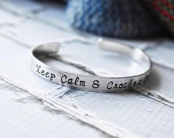 Keep Calm and Crochet On Cuff Bracelet- Stamped Crochet Knitter Hand Stamped Cuff- Yarn Crafter Aluminum Metal Bracelet Adjustable