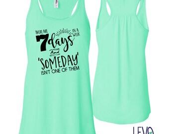 7 Days A Week Flowy Tank, Racerback Tank, Gym tank, Super Soft Tee, Fitness tank, Motivational Workout Shirt for Women
