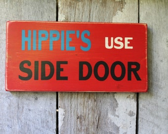 Primitive Wood Sign Hippies Use Side Door Bar Decor Hippie Decor Hipster Decor Stage Decor Weed Boho Boeheim Decor Man Cave She Cave