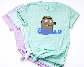 Finding Gerald Shirt / Finding Dory T-Shirt / Disney Shirt / Funny Disney Shirt / Gifts / Shirts for Boys / Girls / Women / Men