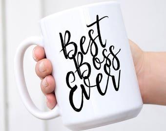 Best Boss Ever Coffee Mug - Ceramic Mug - Best Boss - Best Boss Gift - Work Gift - Coworker Gift