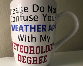 Meteorology Mug, Weather Coffee Mug, Meteorologist, Funny Gift