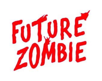 Future Zombie vinyl decal sticker horror Romero walking dead brains living dead