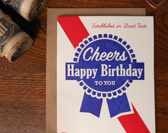 letterpress cheers happy birthday to you blue ribbon greeting card pabst established in great taste may it be a quality year beer
