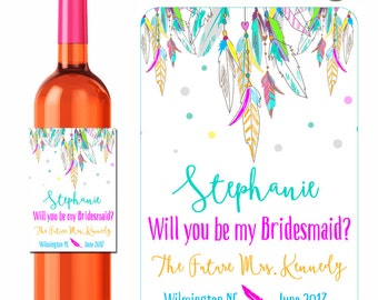 Custom Wine Labels Ask Will You Be My Bridesmaid Maid of Honor Personalized Stickers Colorful Boho Feathers - Waterproof Vinyl 3.5 x 5 inch