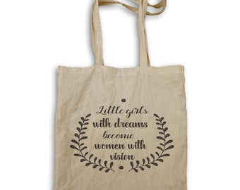Little Girls With Dreams Become Women With Vision Tote bag n220r