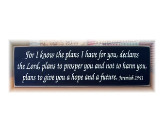For I know the plans I have for you declares the Lord.. Jeremiah 29 11 wood sign