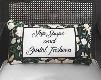 Ship Shape and Bristol Fashion - Floral Nautical Quote Pillow-  Linen Cotton Blend