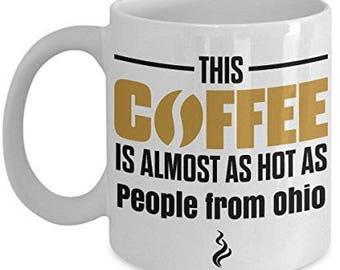 Ohio Coffee Mug, Ohio mug, funny Ohio mug, i love Ohio mug, Ohio gifts, Ohio lover gifts