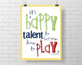 Playful print - It is a happy talent to know how to play-  Print - colorful print - playroom - kids room - kid art - inspirational print
