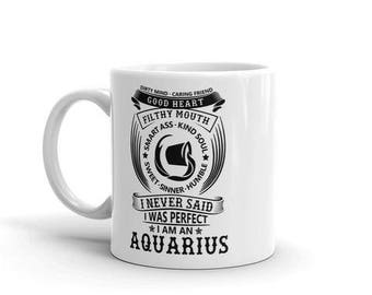 Aquarius Astrology dirty mind caring friend filthy mouth smart ass kind soul sweet sinner humble never said i was perfect coffee mug