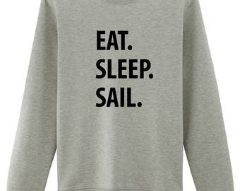 Sailing Gift, Eat Sleep Sail Sweatshirt, Mens Womens Gifts - 653