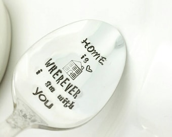 Home is Wherever I am With You Spoon, Gift for Mom, Gift for Girlfriend,  Gift for Wife,  Gift for Daughter, Gift for Boyfriend