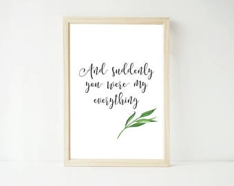 And Suddenly You Were My Everything Love Print, Poster Prints, Family Print, Home Decor Wall Art