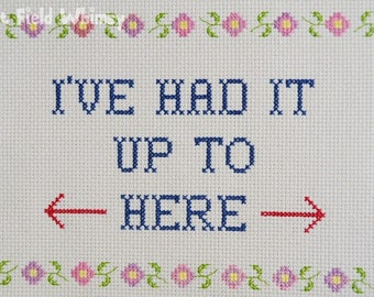 Wise-Sassy: I've Had It / digital cross-stitch pattern / instant download / quote