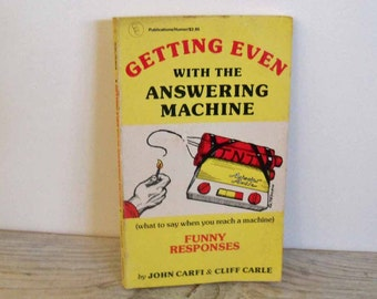 Vintage Humor Book Getting Even With The Answering Machine Funny Phone Messages John Carfi Cliff Carle Greg Tenorio 1986