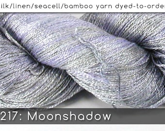 DtO 217: Moonshadow on Silk/Linen/Seacell/Bamboo Yarn Custom Dyed-to-Order