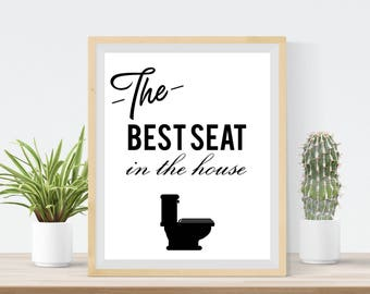 Printable Bathroom Sign, Best Seat in the House, Bathroom Humor, Printable Art , Wall Art