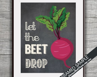 Let the Beet Drop (Beet) - Art Print (Funny Kitchen Song Series) (Featuring on Vintage Chalkboard) Kitchen Art Prints