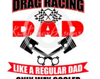 Drag Racing Dad Svg, Eps, Dxf Cutting File, Race Svg, Piston Svg, Father's Day Svg, Grandpa Svg, Racing Grandpa Svg
