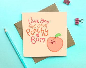 Peachy bum Valentine's Day card - Love your peachy bum, Cute card, Cheeky Valentine card, Funny birthday card, Anniversary card, Boyfriend