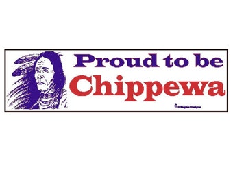 Proud to be Chippewa