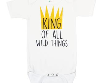 King of All Wild Things Bodysuit - Where The Wild Things Are Bodysuit - Boy Baby Shower Gift - Baby Boy Gift - Carol Bodysuit
