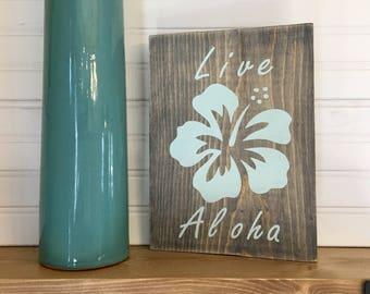 Live Aloha sign