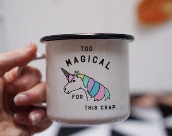 Unicorn Coffee Mug - Magical Unicorn Mug - Too Magical for this Crap