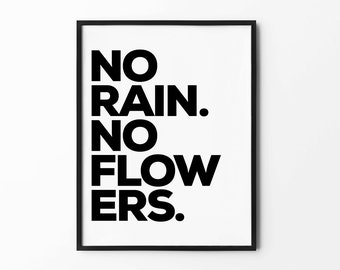 Rain Wall Art, Rainy Print, Quote Poster, Typography Poster, Black and White, Minimalist, Wall Decor, No Rain No Flowers
