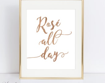 """Rose All Day Printable Sign - 8x10 & 5x7"""" - Rose Gold Faux Foil - Digital Print Your Own - Rose Wine Art - Instant Download"""