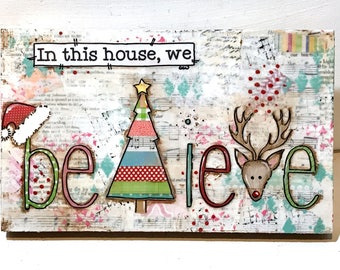 Believe Sign, Christmas decor, In this house we believe, Believe Santa Sign, Rudolph Sign