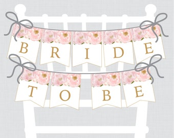 """Printable Bridal Shower Chair Banner - Blush Pink and Gold Floral """"Bride to Be"""" Banner - Garden Bridal Shower Decoration with Flowers- 0007"""