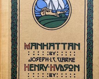 MANHATTAN, Henry Hudson. Elbert Hubbard 1910. Fine press hand-colored decorative initials. New York river history, Arts & Crafts Roycrofters