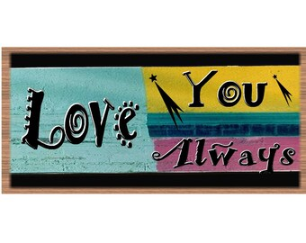 Wood Signs -Love You Always GS 1576  Wood Plaque