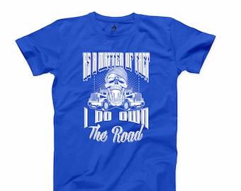 Truck Driver T Shirt As A Matter Fact I Own The Road Trucker Tshirt Redneck Tee