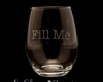 Fill Me Stemless Wine Glass